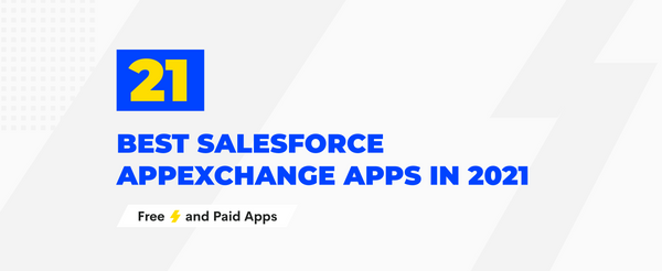 21 Best Salesforce AppExchange Apps for 2021